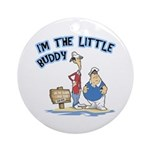 I'm The Little Buddy Ornament (Round)