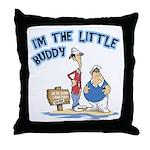 I'm The Little Buddy Throw Pillow