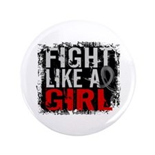 "Fight Like a Girl 31.8 Brain Tumor 3.5"" Button (10"