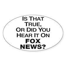 True or Fox News? Decal