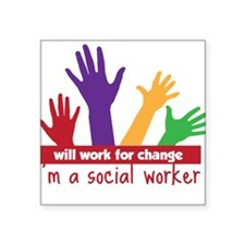 "Work For Change Square Sticker 3"" x 3"""