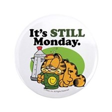 "IT'S STILL MONDAY 3.5"" Button"