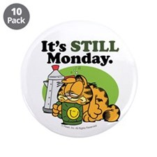 "IT'S STILL MONDAY 3.5"" Button (10 pack)"