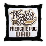 Frenchie Pug Dog Dad Throw Pillow