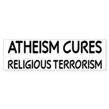 Atheism Cures Religious Terrorism Bumper Sticker