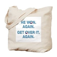 Obama Won. Get Over It. Tote Bag