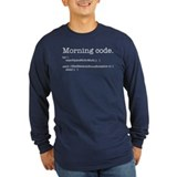 Morning code Long Sleeve T-Shirt
