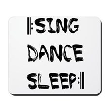 [:SING DANCE SLEEP:] Mousepad