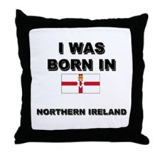 I Was Born In Northern Ireland Throw Pillow