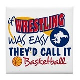 Wrestling Was Easy Tile Coaster
