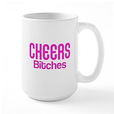 Cheers Bitches Coffee Mug
