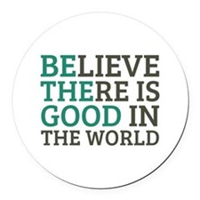 Believe There is Good Round Car Magnet