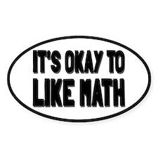 It's Okay To Like Math Decal