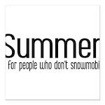 Summer... snowmobile Square Car Magnet 3