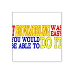 Easy Snowmobiling Square Sticker 3