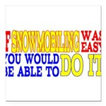 Easy Snowmobiling Square Car Magnet 3