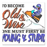 Old & Wise = Young & Stupid Square Car Magnet 3