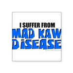 Mad Kaw Disease Square Sticker 3