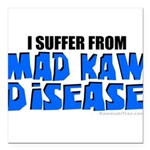 Mad Kaw Disease Square Car Magnet 3