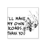 Make My Own Roads Square Sticker 3