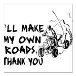 Make My Own Roads Square Car Magnet 3