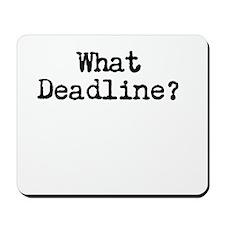 What Deadline Mousepad