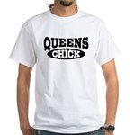 Queens Chick White T-Shirt