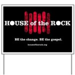 """House of the Rock"" Logo Yard Sign"