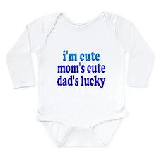 I'm Cute, Dad's Lucky! Long Sleeve Infant Bodysuit