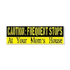 Frequent Stops At Your Moms House Car Magnet 10 x