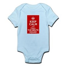 Keep Calm and Call the Brute Squad Infant Bodysuit