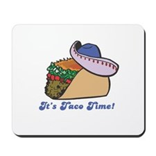 Taco Time (Taco with Sombrero) Mousepad
