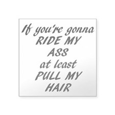 Ride My Ass Square Sticker 3""