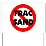 Stop Frac Sand Mining Yard Sign