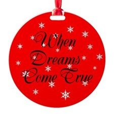 When Dreams Come True Christmas Ornament