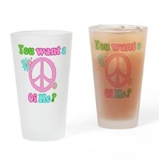 You Want A Peace of Me? Drinking Glass