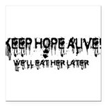 keep hope alive Square Car Magnet 3