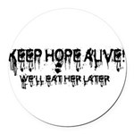 keep hope alive Round Car Magnet