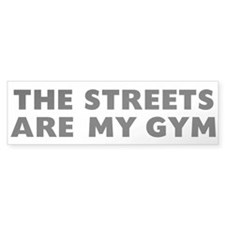 Streets are my Gym Black Bumper Sticker
