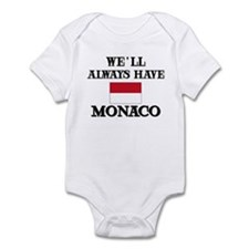 We Will Always Have Monaco Infant Bodysuit