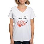 Use brain Women's V-Neck T-Shirt