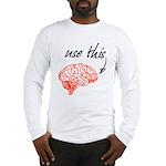 Use brain Long Sleeve T-Shirt