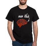 Use brain Dark T-Shirt