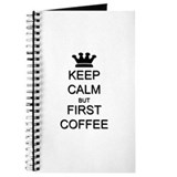 Keep Calm But First Coffee Journal