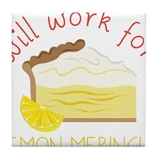 Will Work For Pie Tile Coaster