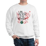 Be the Change - Earth - Red Vine Sweatshirt