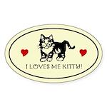 I LOVES ME KITTY! Oval Cat Sticker