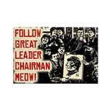 Follow Great Leader Chairman MEOW! Magnet