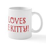 I LOVES ME KITTY! Coffee Mug