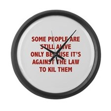 Some People Are Still Alive Large Wall Clock